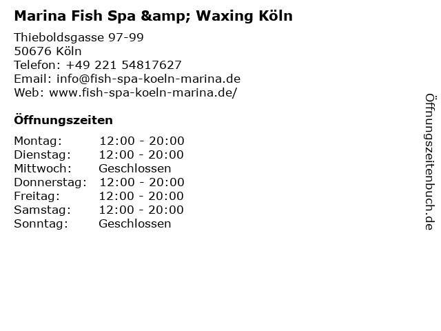 Marina Fish Spa & Waxing Köln in Köln: Adresse und Öffnungszeiten