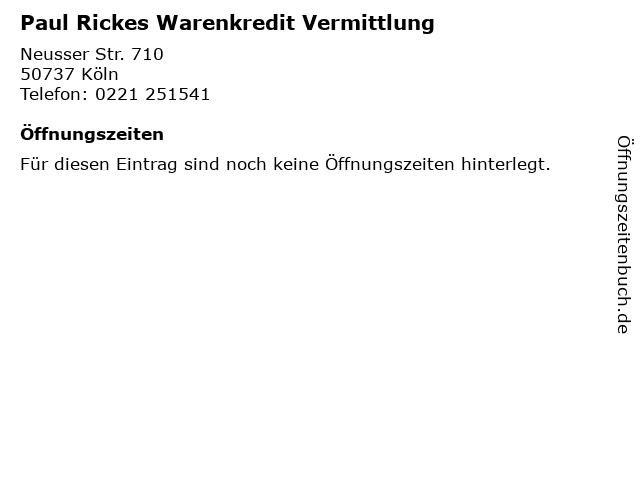 Paul Rickes Warenkredit Vermittlung in Köln: Adresse und Öffnungszeiten