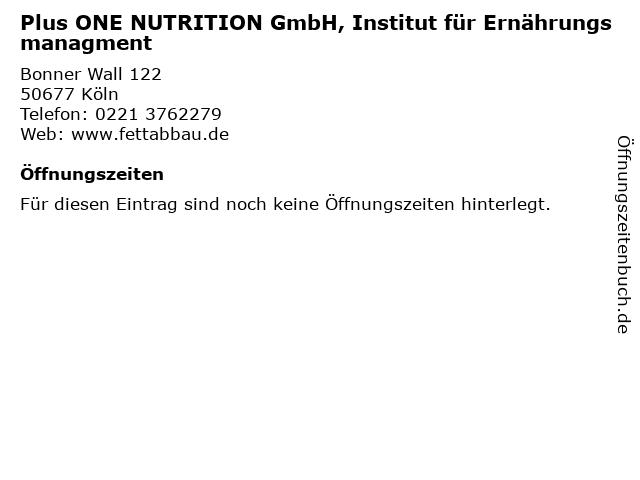 Plus ONE NUTRITION GmbH, Institut für Ernährungsmanagment in Köln: Adresse und Öffnungszeiten