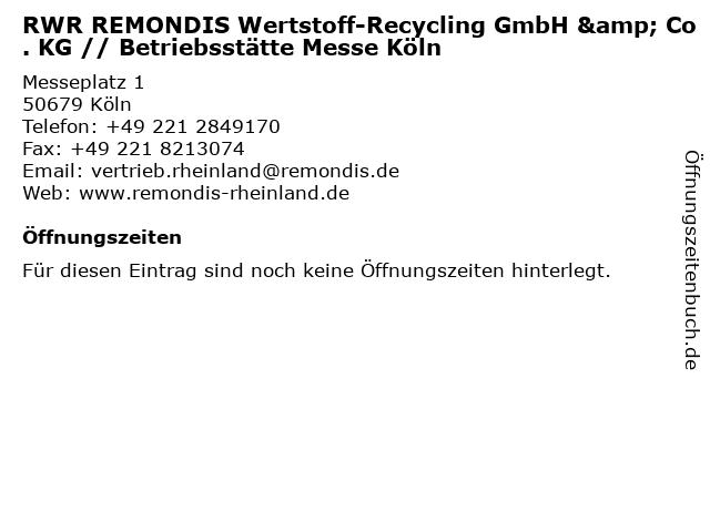 RWR REMONDIS Wertstoff-Recycling GmbH & Co. KG // Betriebsstätte Messe Köln in Köln: Adresse und Öffnungszeiten