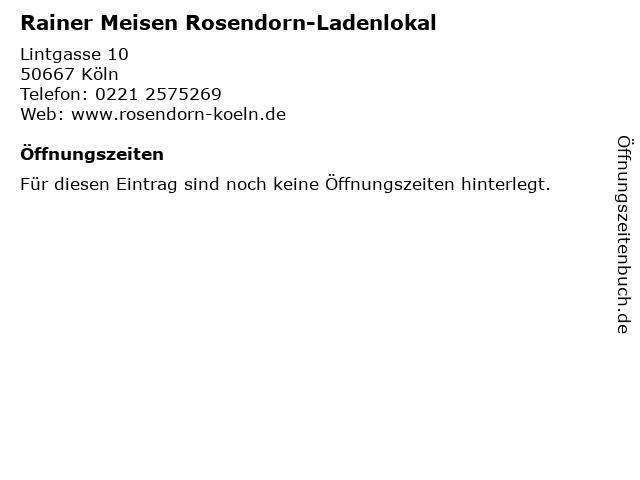 Rainer Meisen Rosendorn-Ladenlokal in Köln: Adresse und Öffnungszeiten