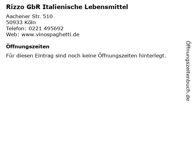 Rizzo GbR Italienische Lebensmittel in Köln: Adresse und Öffnungszeiten
