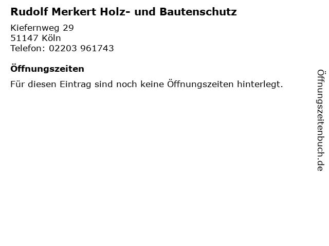 Rudolf Merkert Holz- und Bautenschutz in Köln: Adresse und Öffnungszeiten