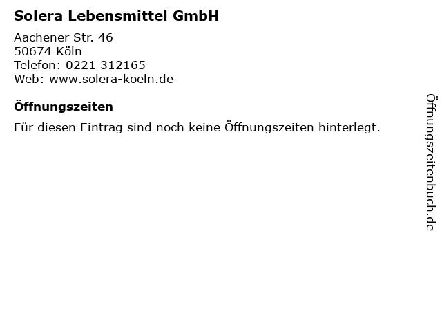 Solera Lebensmittel GmbH in Köln: Adresse und Öffnungszeiten