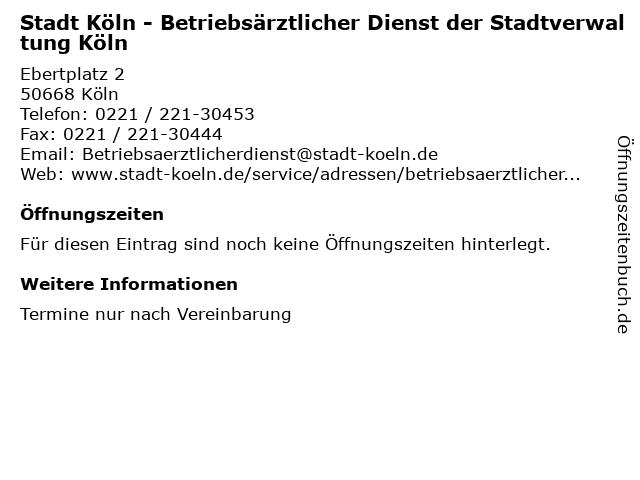 Stadt Köln - Betriebsärztlicher Dienst der Stadtverwaltung Köln in Köln: Adresse und Öffnungszeiten