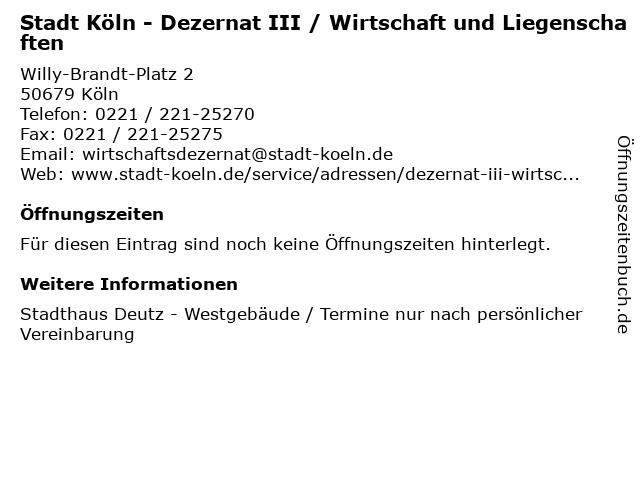 Stadt Köln - Dezernat III / Wirtschaft und Liegenschaften in Köln: Adresse und Öffnungszeiten