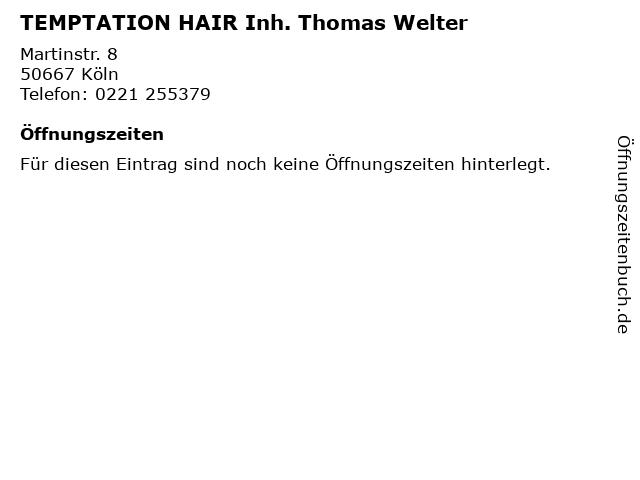TEMPTATION HAIR Inh. Thomas Welter in Köln: Adresse und Öffnungszeiten