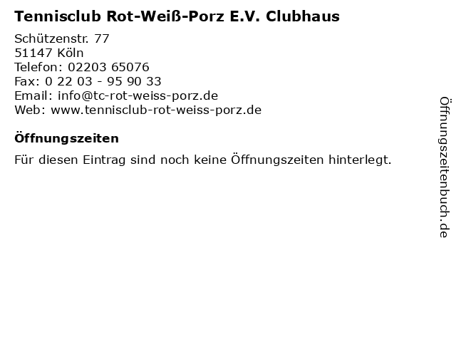 Tennisclub Rot-Weiß-Porz E.V. Clubhaus in Köln: Adresse und Öffnungszeiten