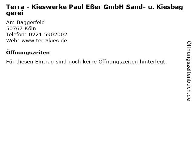 Terra - Kieswerke Paul Eßer GmbH Sand- u. Kiesbaggerei in Köln: Adresse und Öffnungszeiten