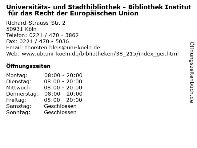 Universitäts- und Stadtbibliothek - Bibliothek Institut für das Recht der Europäischen Union in Köln: Adresse und Öffnungszeiten