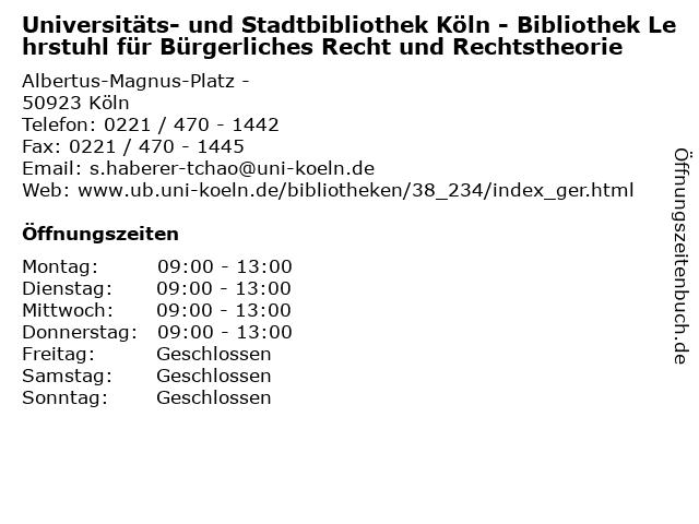 Universitäts- und Stadtbibliothek Köln - Bibliothek Lehrstuhl für Bürgerliches Recht und Rechtstheorie in Köln: Adresse und Öffnungszeiten