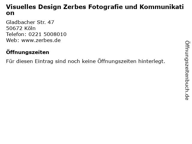 Visuelles Design Zerbes Fotografie und Kommunikation in Köln: Adresse und Öffnungszeiten