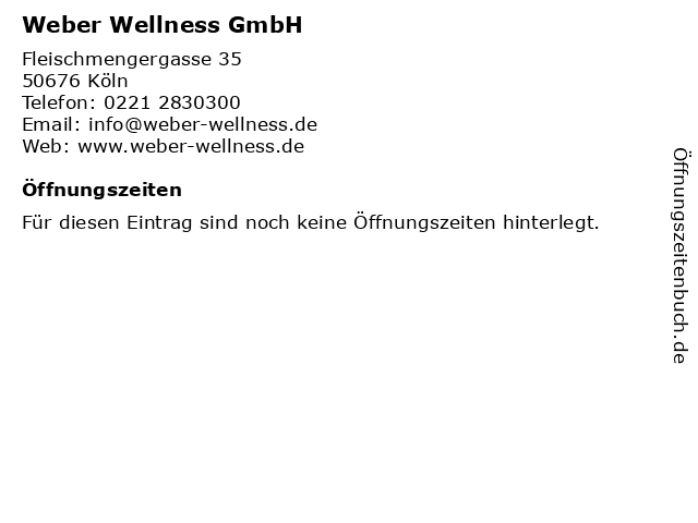 Weber Wellness GmbH in Köln: Adresse und Öffnungszeiten