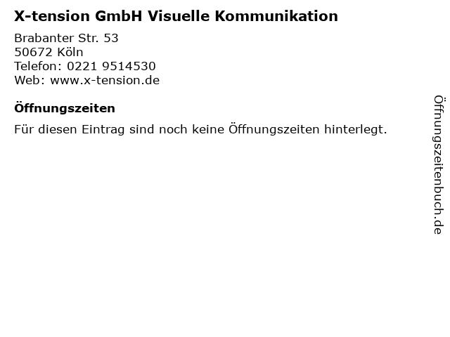 X-tension GmbH Visuelle Kommunikation in Köln: Adresse und Öffnungszeiten