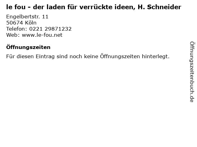 le fou - der laden für verrückte ideen, H. Schneider in Köln: Adresse und Öffnungszeiten