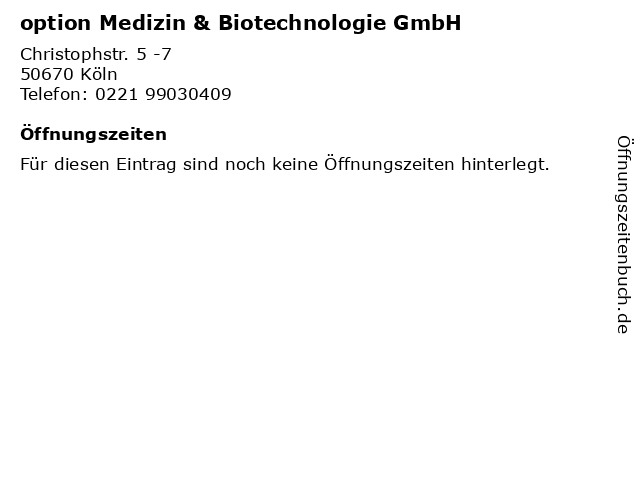 option Medizin & Biotechnologie GmbH in Köln: Adresse und Öffnungszeiten