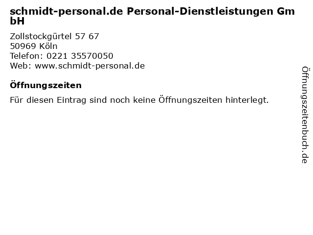 schmidt-personal.de Personal-Dienstleistungen GmbH in Köln: Adresse und Öffnungszeiten