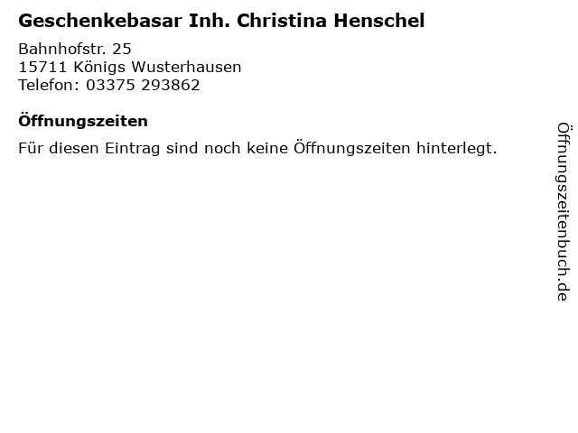 Geschenkebasar Inh. Christina Henschel in Königs Wusterhausen: Adresse und Öffnungszeiten