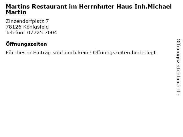 Martins Restaurant im Herrnhuter Haus Inh.Michael Martin in Königsfeld: Adresse und Öffnungszeiten