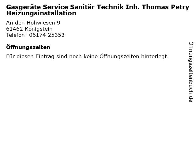 Gasgeräte Service Sanitär Technik Inh. Thomas Petry Heizungsinstallation in Königstein: Adresse und Öffnungszeiten