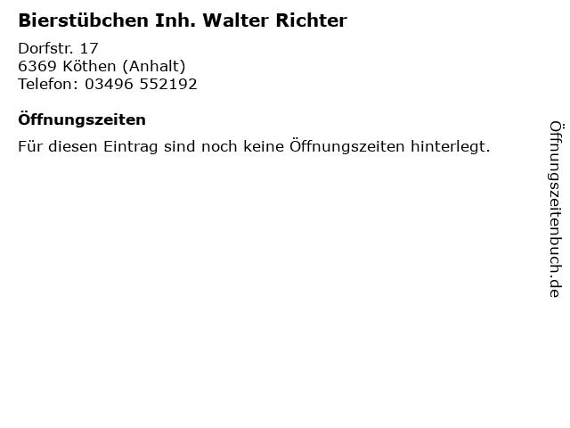 Bierstübchen Inh. Walter Richter in Köthen (Anhalt): Adresse und Öffnungszeiten