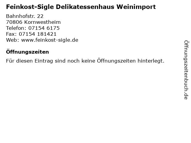 Feinkost-Sigle Delikatessenhaus Weinimport in Kornwestheim: Adresse und Öffnungszeiten