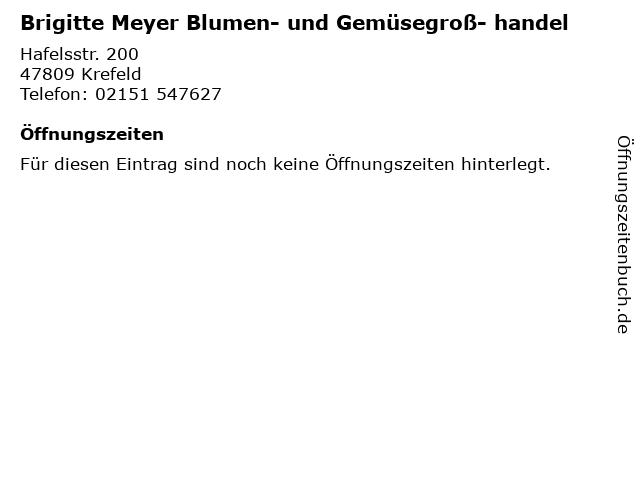 Brigitte Meyer Blumen- und Gemüsegroß- handel in Krefeld: Adresse und Öffnungszeiten