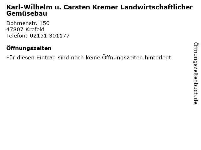 Karl-Wilhelm u. Carsten Kremer Landwirtschaftlicher Gemüsebau in Krefeld: Adresse und Öffnungszeiten