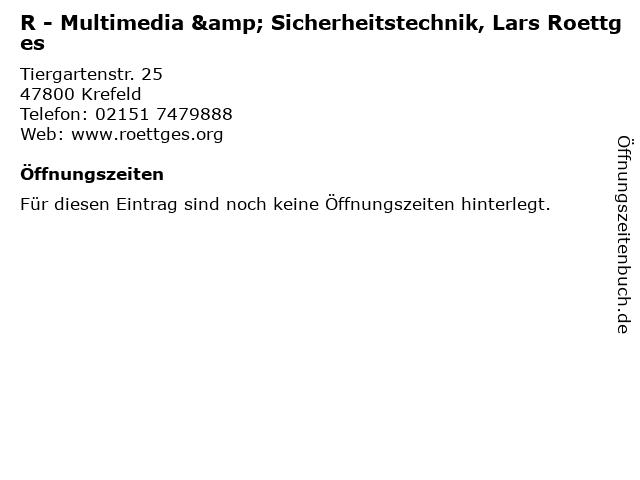 R - Multimedia & Sicherheitstechnik, Lars Roettges in Krefeld: Adresse und Öffnungszeiten