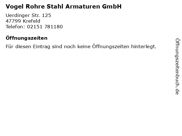 Vogel Rohre Stahl Armaturen GmbH in Krefeld: Adresse und Öffnungszeiten