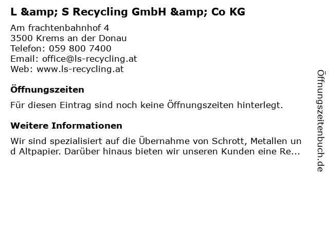 L & S Recycling GmbH & Co KG in Krems an der Donau: Adresse und Öffnungszeiten