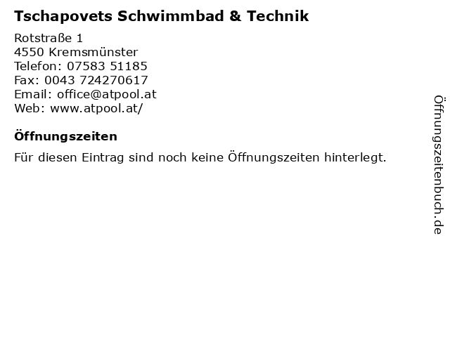 Tschapovets Schwimmbad & Technik in Kremsmünster: Adresse und Öffnungszeiten