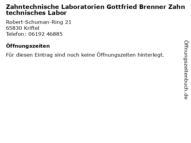 Zahntechnische Laboratorien Gottfried Brenner Zahntechnisches Labor in Kriftel: Adresse und Öffnungszeiten