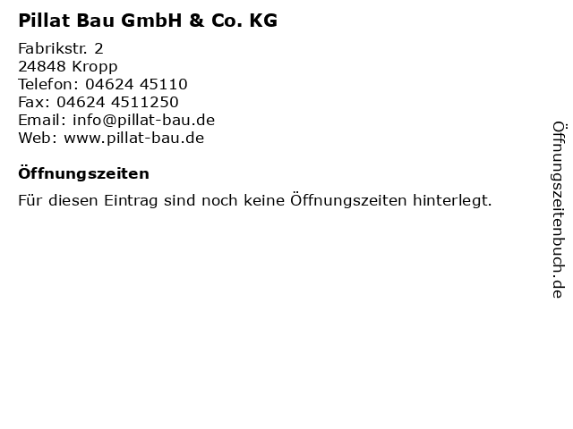 Pillat Bau GmbH & Co. KG in Kropp: Adresse und Öffnungszeiten