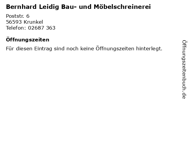 Bernhard Leidig Bau- und Möbelschreinerei in Krunkel: Adresse und Öffnungszeiten