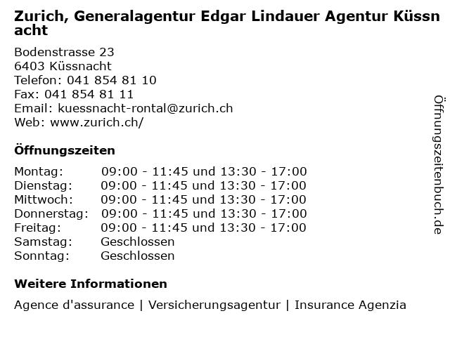 Zurich, Generalagentur Edgar Lindauer Agentur Küssnacht in Küssnacht: Adresse und Öffnungszeiten