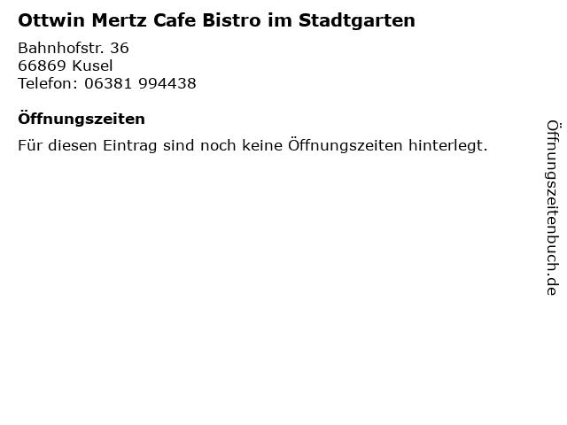 Ottwin Mertz Cafe Bistro im Stadtgarten in Kusel: Adresse und Öffnungszeiten
