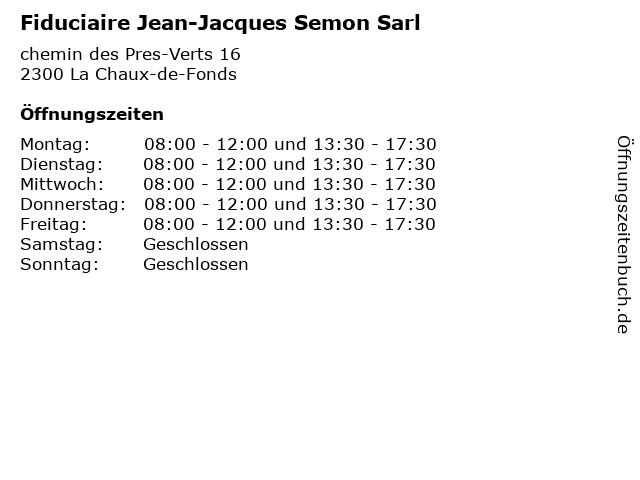 Fiduciaire Jean-Jacques Semon Sarl in La Chaux-de-Fonds: Adresse und Öffnungszeiten
