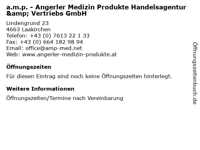 a.m.p. - Angerler Medizin Produkte Handelsagentur & Vertriebs GmbH in Laakirchen: Adresse und Öffnungszeiten
