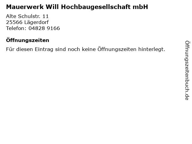 Mauerwerk Will Hochbaugesellschaft mbH in Lägerdorf: Adresse und Öffnungszeiten