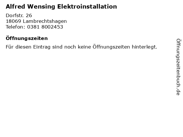 Alfred Wensing Elektroinstallation in Lambrechtshagen: Adresse und Öffnungszeiten