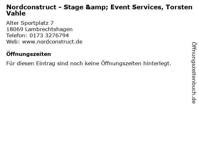 Nordconstruct - Stage & Event Services, Torsten Vahle in Lambrechtshagen: Adresse und Öffnungszeiten