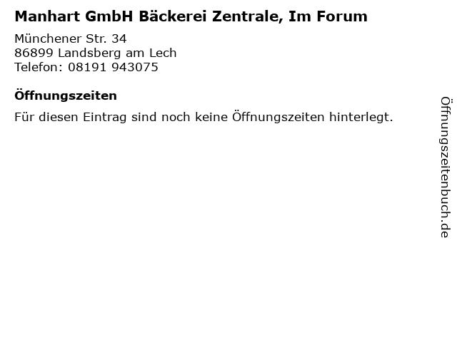 Manhart GmbH Bäckerei Zentrale, Im Forum in Landsberg am Lech: Adresse und Öffnungszeiten