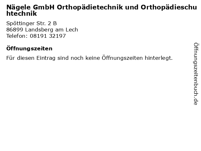 Nägele GmbH Orthopädietechnik und Orthopädieschuhtechnik in Landsberg am Lech: Adresse und Öffnungszeiten