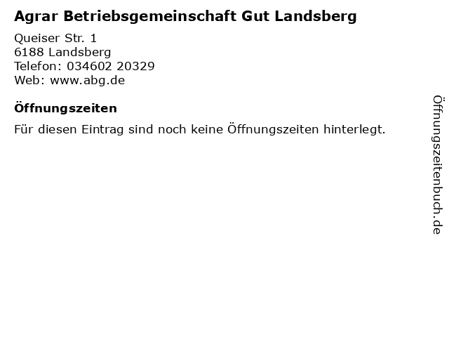 Agrar Betriebsgemeinschaft Gut Landsberg in Landsberg: Adresse und Öffnungszeiten