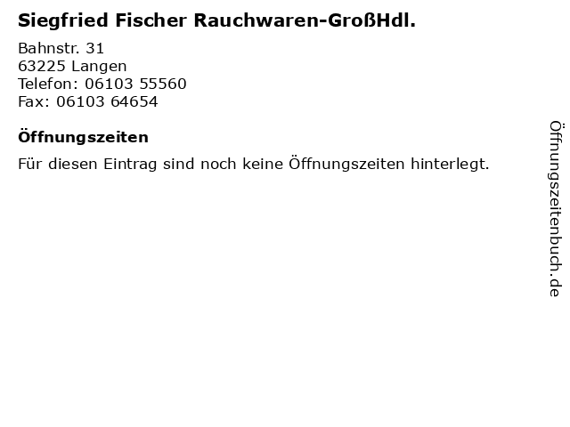 Siegfried Fischer Rauchwaren-GroßHdl. in Langen: Adresse und Öffnungszeiten