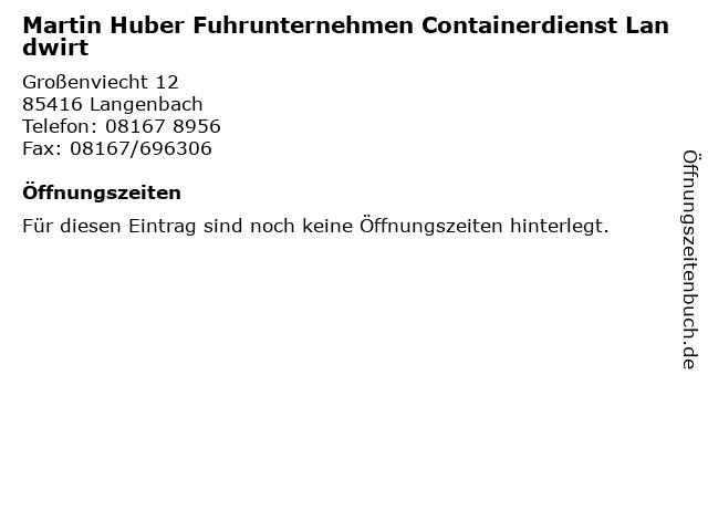 Martin Huber Fuhrunternehmen Containerdienst Landwirt in Langenbach: Adresse und Öffnungszeiten