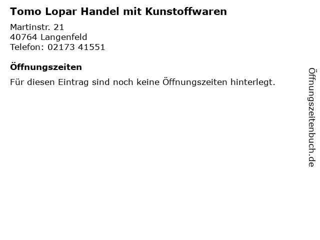 Tomo Lopar Handel mit Kunstoffwaren in Langenfeld: Adresse und Öffnungszeiten
