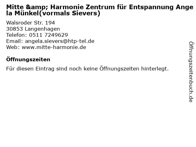 Mitte & Harmonie Zentrum für Entspannung Angela Münkel(vormals Sievers) in Langenhagen: Adresse und Öffnungszeiten