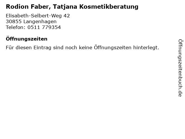 Rodion Faber, Tatjana Kosmetikberatung in Langenhagen: Adresse und Öffnungszeiten